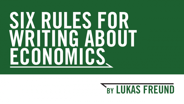 Six Rules for Writing About Economics