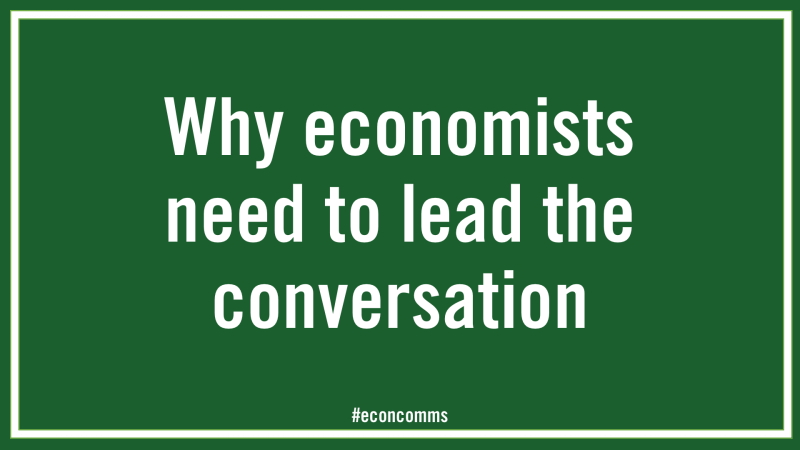 Why economists need to lead the conversation